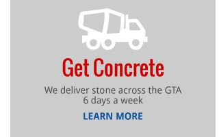 Get Concrete | We deliver stone across the GTA 6 days a week | LEARN MORE
